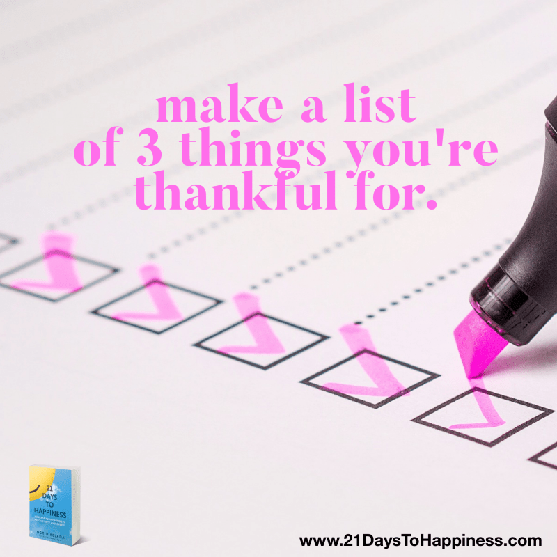 Happiness Challenge - make a list of things you're thankful for
