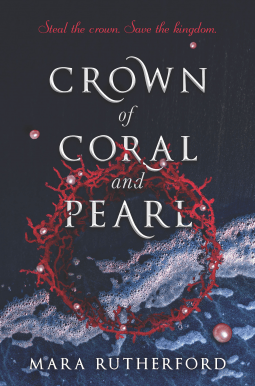 A Crown of Coral and Pearl by Mara Rutherford