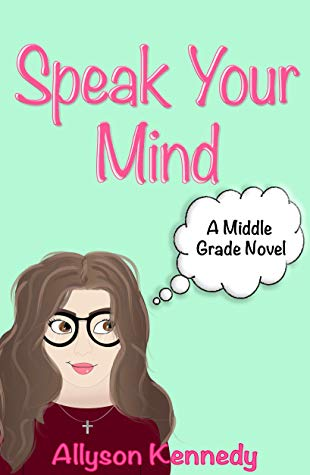 Speak Your Mind by Allyson Kennedy