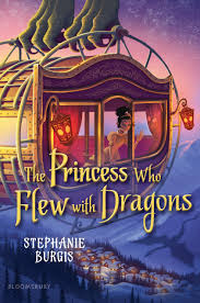 The Princess Who Flew with Dragons by Stephanie Burgess
