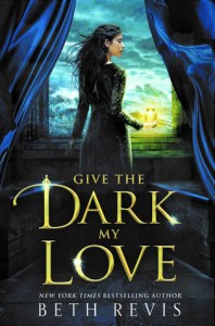 Give the Dark My Love by Beth Revis cover shows a girl standing in an open window.