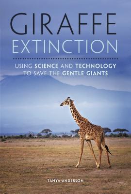 Giraffe Extinction by Tanya Anderson