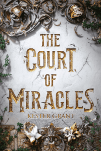 Court of Miracles by Kester Grant