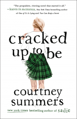 Cracked Up to Be by Courtney Summers