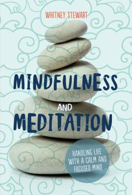 Mindfulness and Meditation by Whitney Stewart
