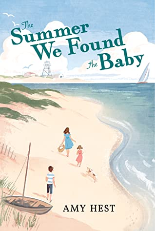 The Summer We Found the Baby by Amy Hest
