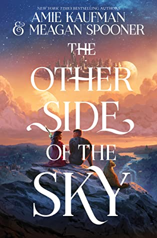 The Other Side of the Sky by Amie Kaufman and Meagan Spooner
