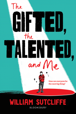 The Gifted, the Talented, and Me by William Sutcliffe