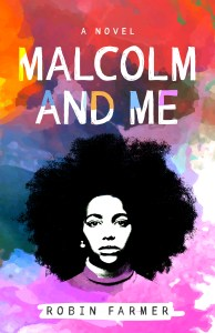 Malcolm and Me by Robin Farmer