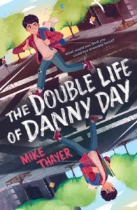 The Double Life of Danny Day by Mike Thayer