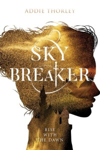 Sky Breaker by Addie Thorley
