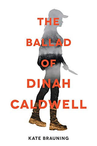 The Ballad of Dinah Caldwell by Kate Brauning
