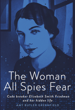 The Woman All Spies Fear by Amy Butler Greenfield