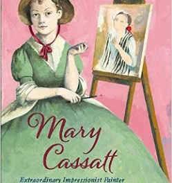 Publication Interview: Mary Cassatt: Extraordinary Impressionist Painter, by Barbara Herkert