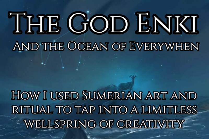 The God Enki and the Ocean of Everywhen
