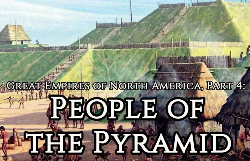 Great Empires of North America, Part 4: People of the Pyramid