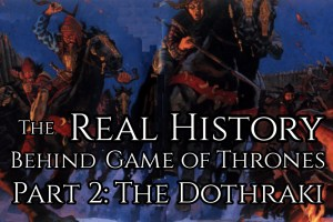 The Real History Behind Game of Thrones, Part 2: The Dothraki