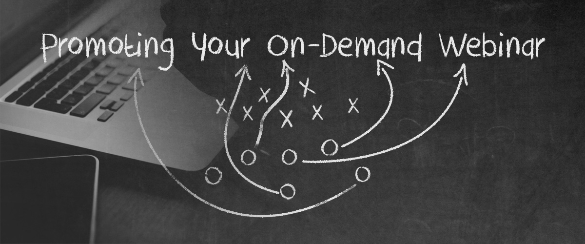 Promoting Your On-Demand Webinar