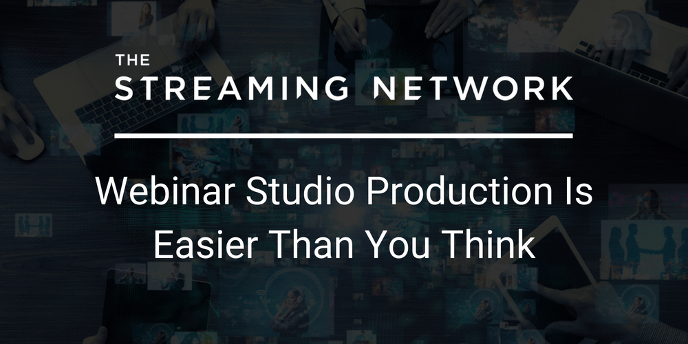 Webinar Studio Production Is Easier Than You Think