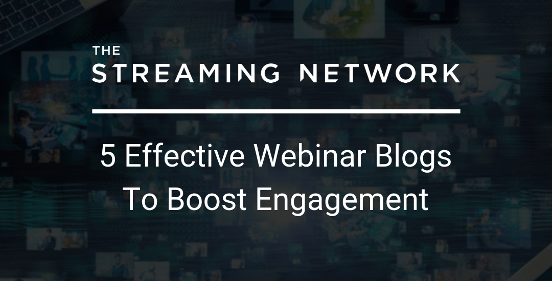 5 Effective Webinar Blogs To Boost Engagement
