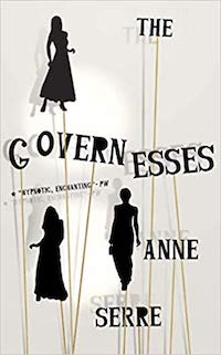 The Governesses, by Anne Serre.