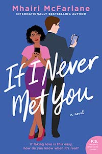 If I Never Met You, by Mhairi McFarlane