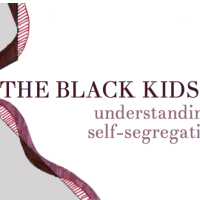 The Black Kids At the Table: Understanding Self-Segregation