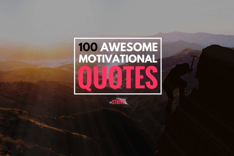 100 Best Motivational Quotes to Help You Win in Life 100 Best Motivational Quotes