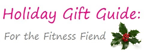 Holiday Gift Guide: For the Fitness Fiend