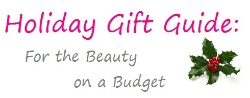 Holiday Gift Guide: For the Beauty on a Budget