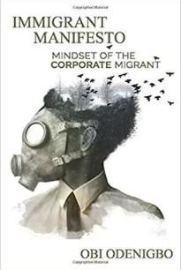 The mindset of a Corporate Migrant – Obi Odenigbo (Immigrant Manifesto)