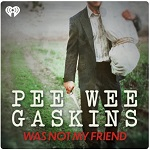 Pee Wee Gaskins was not my friend podcast logo