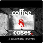 Coffee and Cases  podcast Logo