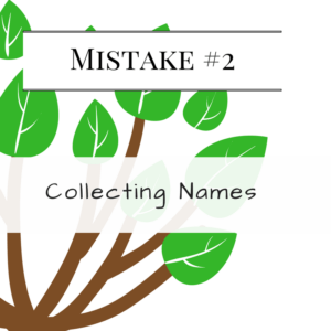 Mistake #2: Collecting Names