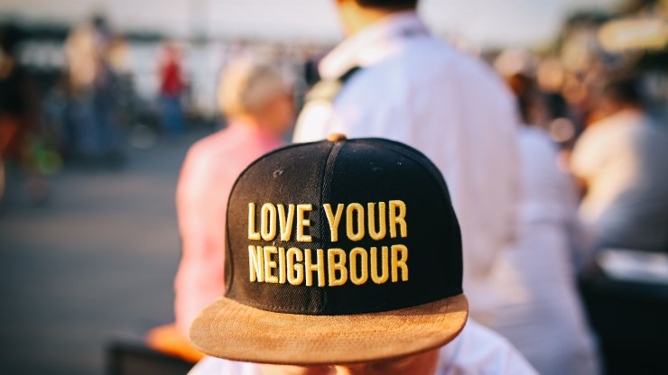 Love thy neighbor, a cautionary tale.