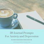 30 Amazing Journal Prompts for Anxiety and Depression
