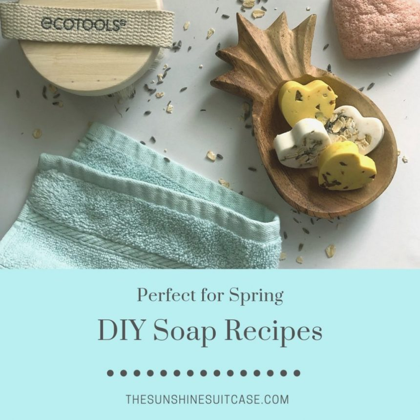 DIY Soap Recipes- That Are Perfect For Spring