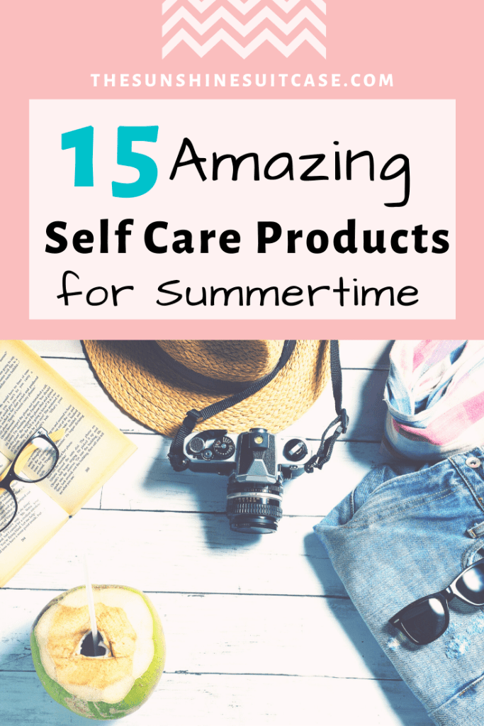 15 AMAZING SELF CARE PRODUCTS FOR SUMMER