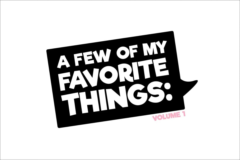 a few of my favorite things volume 1