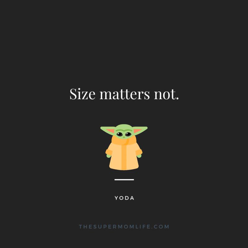 Size matters not.