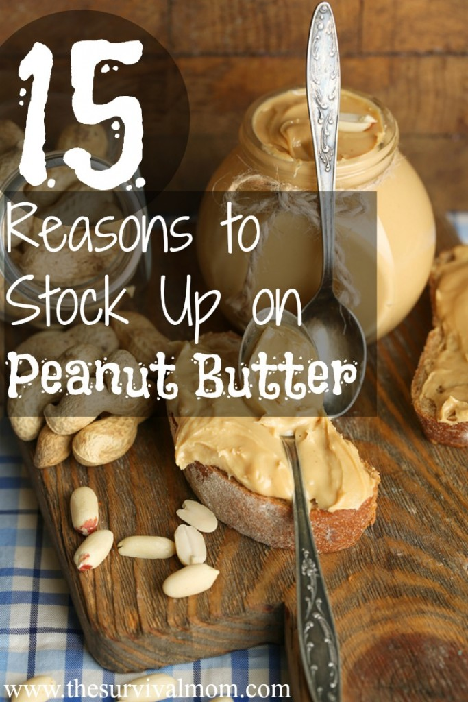15 Reasons To Stock Up On Peanut Butter Survival Mom