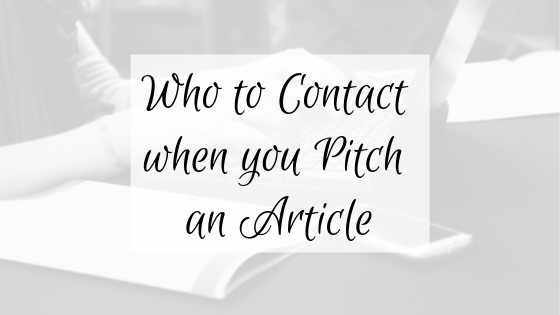 Who to Contact when you Pitch an Article