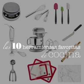 10 HERRAMIENTAS FAVORITAS DE COCINA