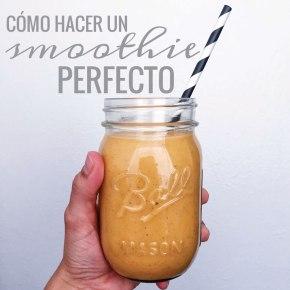 APRENDIENDO A… hacer un smoothie perfecto