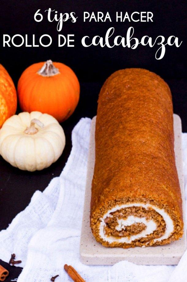 Rollo de Calabaza relleno de queso crema con texto que dice 6 tips para hacer Rollo de Calabaza