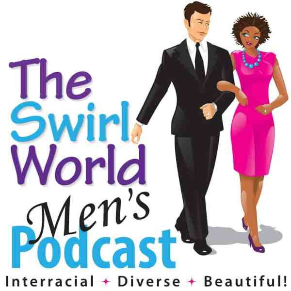 The Swirl World Mens Podcast