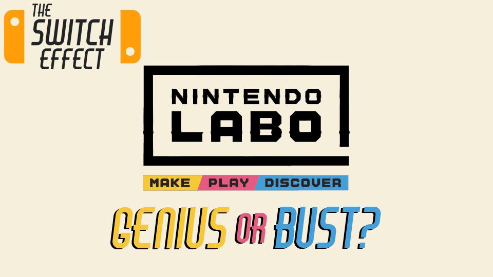 Nintendo Labo – Genius or Bust?