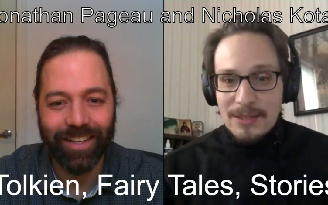 Tolkien, Fairy Tales and Telling Stories Today   with Nicholas Kotar