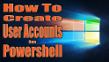 Create User Accounts in Powershell