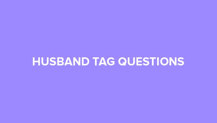 husband tag questions